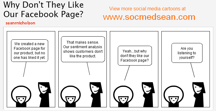 Social Media Comic: Why Don't Our Customers Like Our Facebook Page?