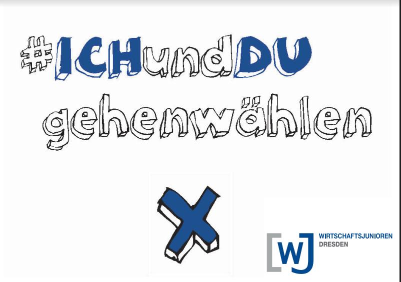 Wahlaufruf der Wirtschaftsjunioren Dresden - Download der Grafik bei Click auf das Bild